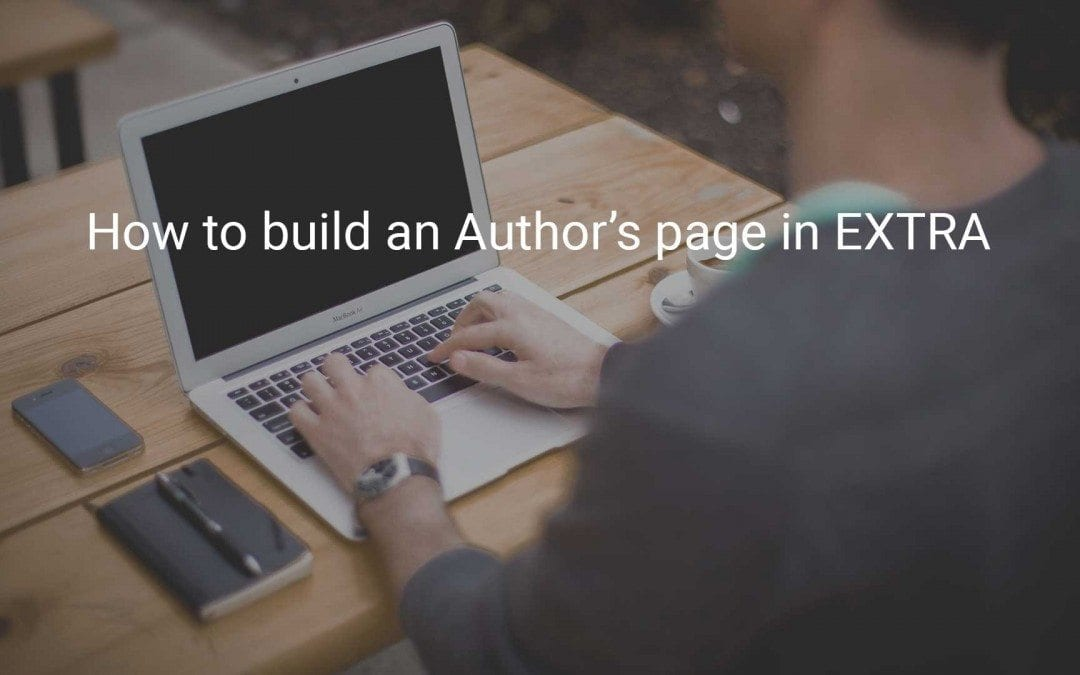 How To Build An 'Authors' Page In Extra