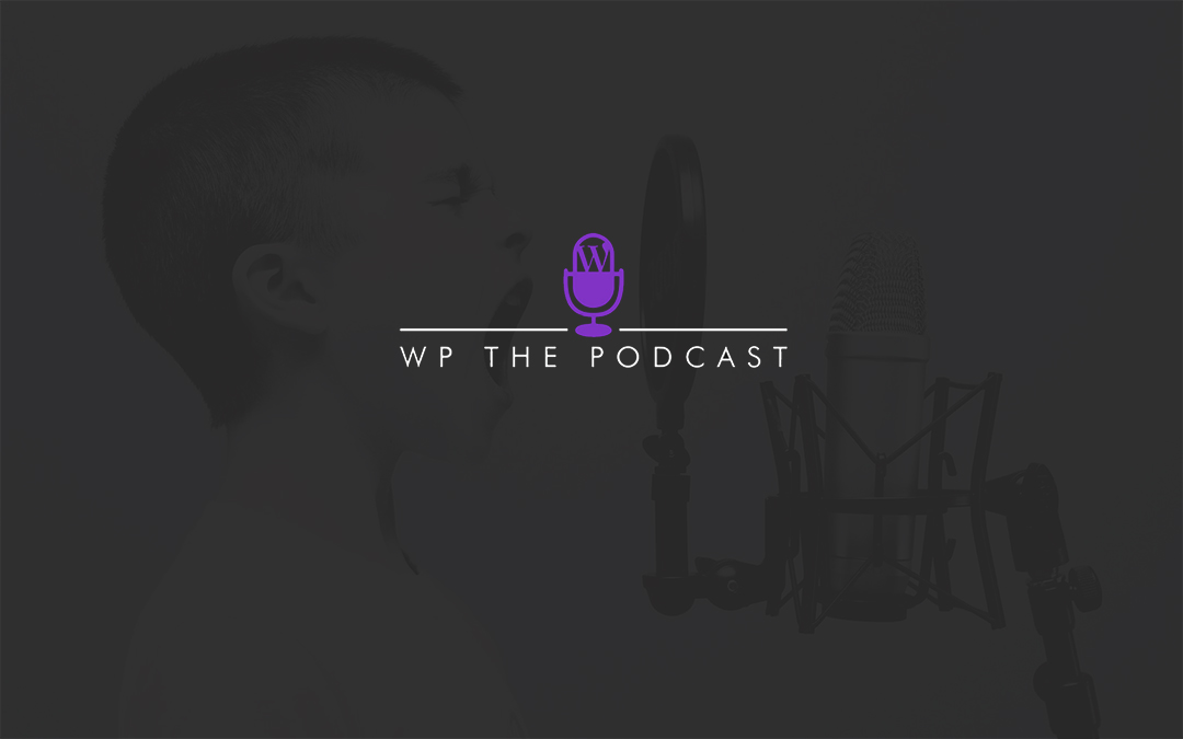 WP The Podcast Recap – The Top Ten Most Listened to Episodes