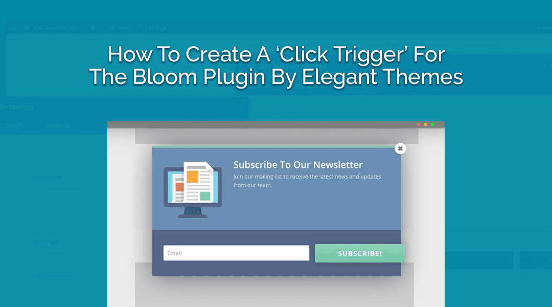 How To Create A 'Click Trigger' For The Bloom Plugin By Elegant Themes (Updated 9-12-18)