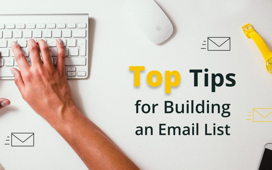 Top 10 Tips for Building an Email List