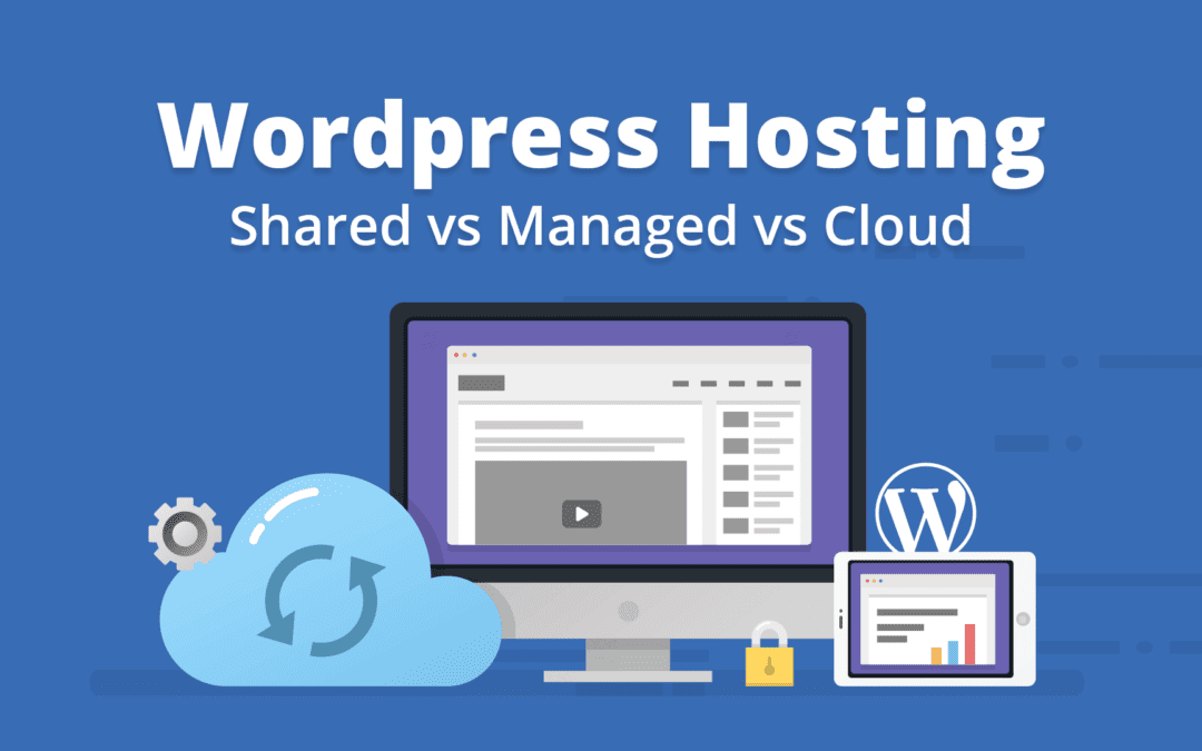 WordPress Hosting: Shared vs Managed vs Cloud