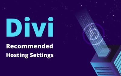 Recommended Settings for Divi Hosting