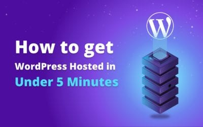 How to get WordPress Hosted in Under 5 Minutes