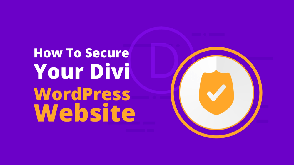 How To Secure Your Divi WordPress Website