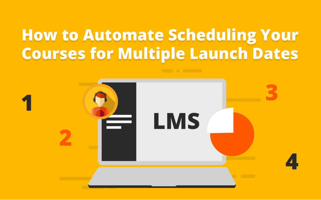 How to Automate Scheduling Your Courses for Multiple Launch Dates