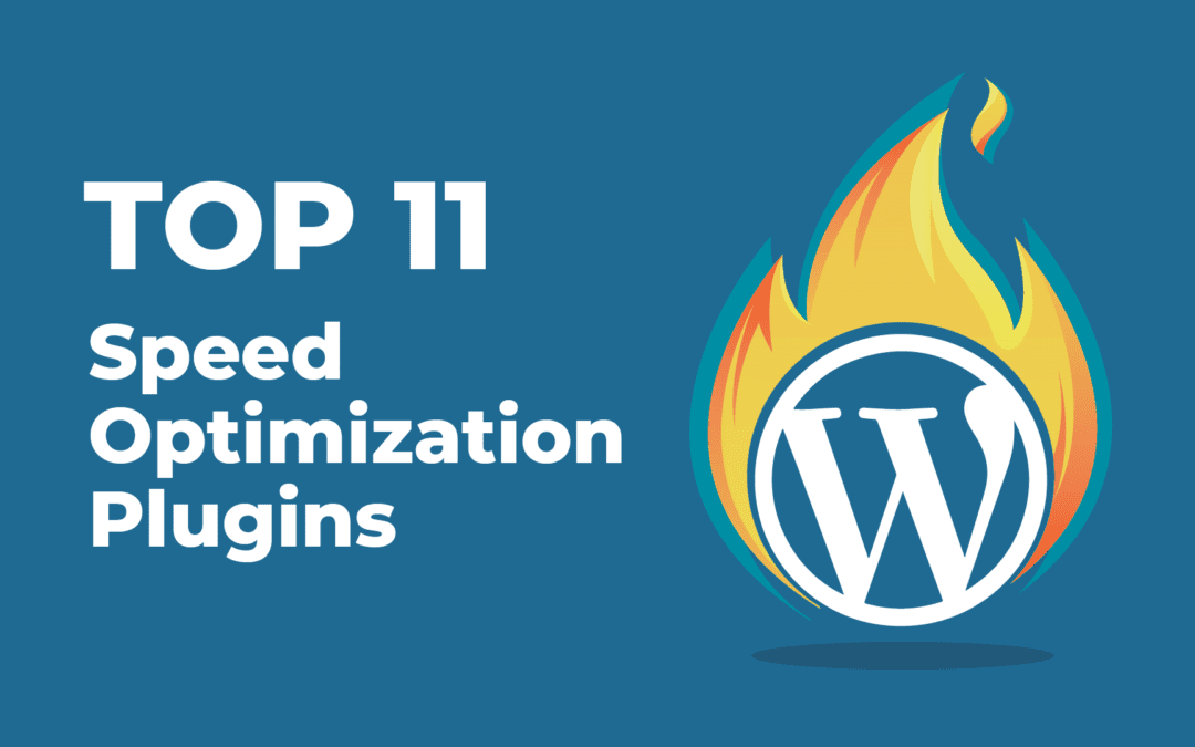 Top 11 Must-Have Speed Optimization Plugins for Your WordPress Site