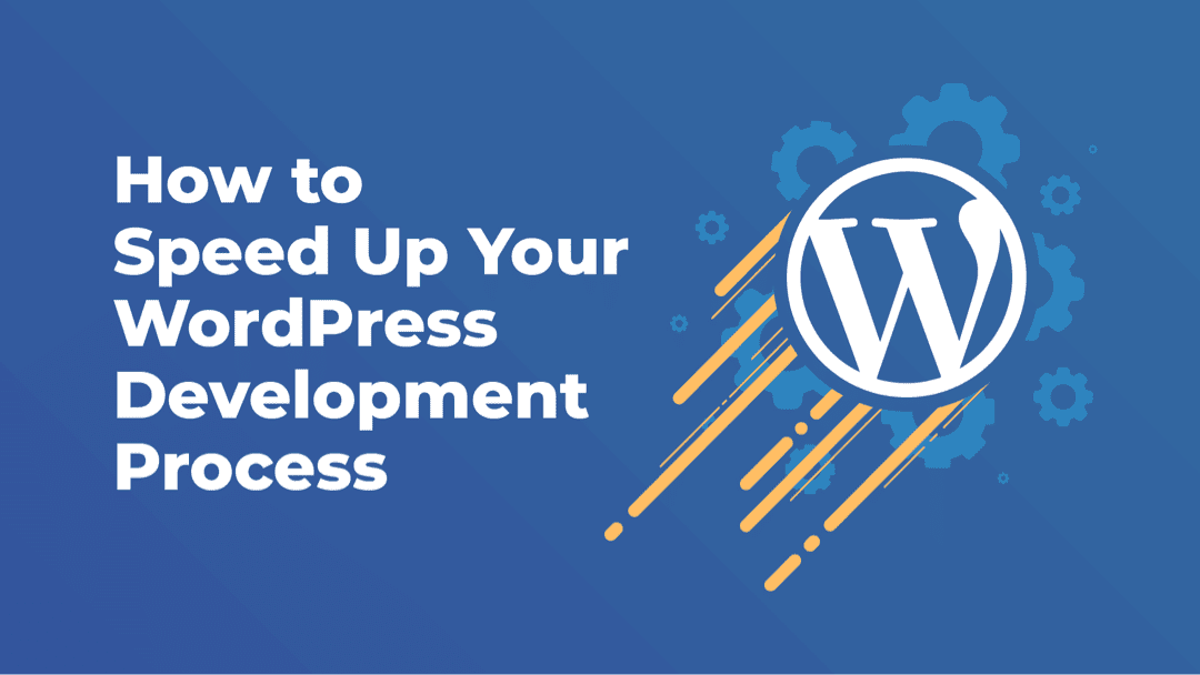 How to Speed Up Your Divi and WordPress Development Process