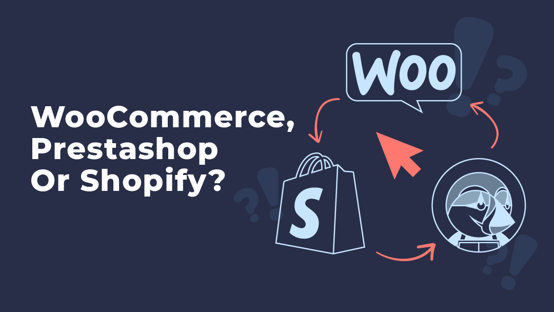 WooCommerce, Prestashop or Shopify? – Pros and Cons in 2020